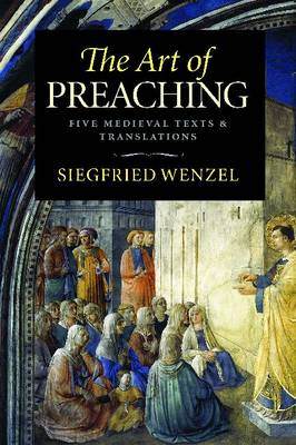 The Art of Preaching: Five Medieval Texts and Translations (Hardback)