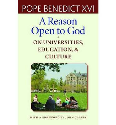 A Reason Open to God: On Universities, Education and Culture (Paperback)