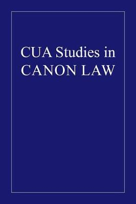 The Administrative Removal of Pastors - CUA Studies in Canon Law (Hardback)
