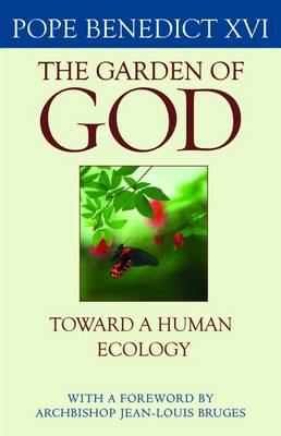 The Garden of God: Toward a Human Ecology (Paperback)