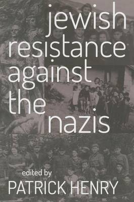 Jewish Resistance Against the Nazis (Paperback)