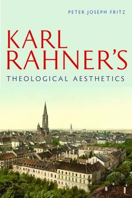 Karl Rahner's Theological Aesthetics (Hardback)