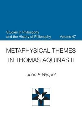 Metaphysical Themes in Thomas Aquinas II - Studies in Philosophy and the History of Philosophy (Paperback)