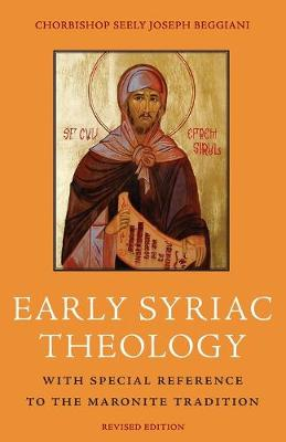 Early Syriac Theology: With Special Reference to the Maronite Tradition (Paperback)