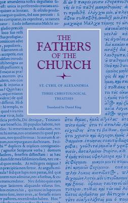 Three Christological Treatises - The Fathers of the Church (Hardback)
