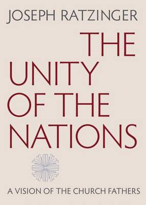 The Unity of the Nations: A Vision of the Church Fathers (Paperback)