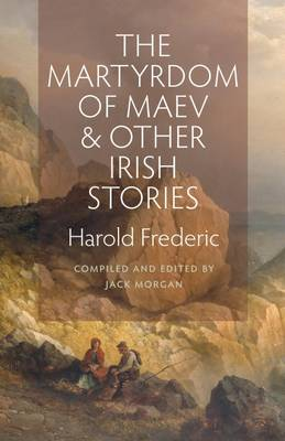 The Martyrdom of Maev and Other Irish Stories (Paperback)