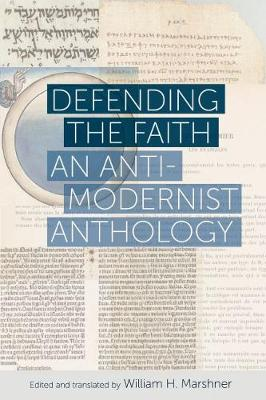 Defending the Faith: An Anti-Modernist Anthology (Paperback)