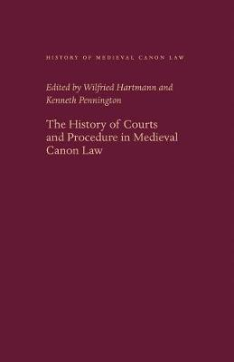 The History of Courts and Procedure in Medieval Canon Law - History of Medieval Canon Law (Hardback)