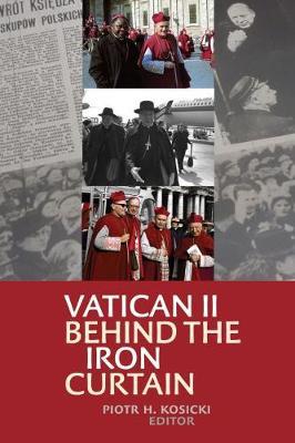 Vatican II Behind the Iron Curtain (Hardback)