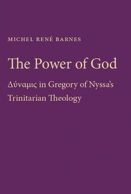 The Power of God: Dynamis in Gregory of Nyssa's Trinitarian Theology (Paperback)