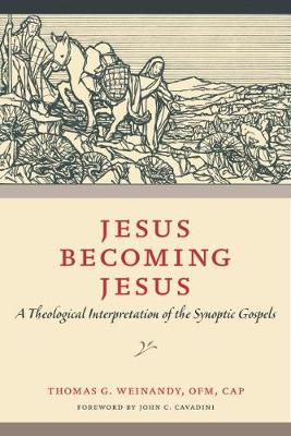 Jesus Becoming Jesus: A Theological Interpretation of the Synoptic Gospels (Paperback)