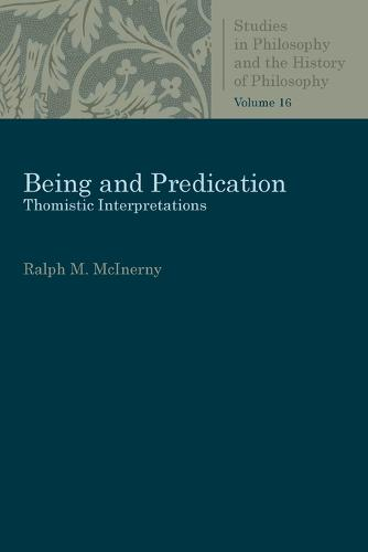 Being and Predication: Essays in Phenomenology - Studies in Philosophy and the History of Philosophy (Paperback)