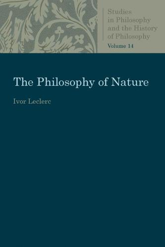The Philosophy of Nature - Studies in Philosophy and the History of Philosophy (Paperback)