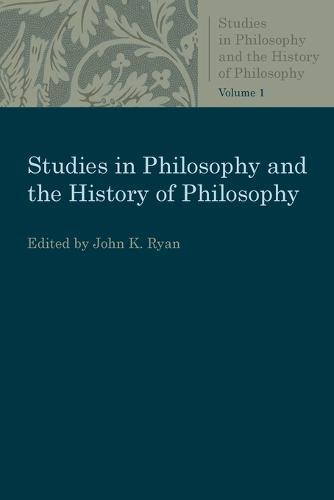 Studies in Philosophy and the History of Philosophy: Volume 1 - Studies in Philosophy and the History of Philosophy (Paperback)