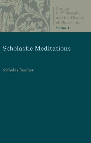 Scholastic Meditations - Studies in Philosophy and the History of Philosophy (Paperback)