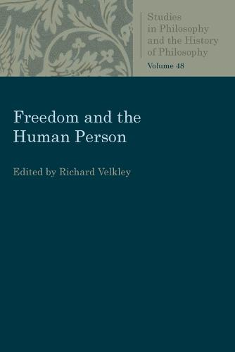 Freedom and the Human Person - Studies in Philosophy and the History of Philosophy (Paperback)
