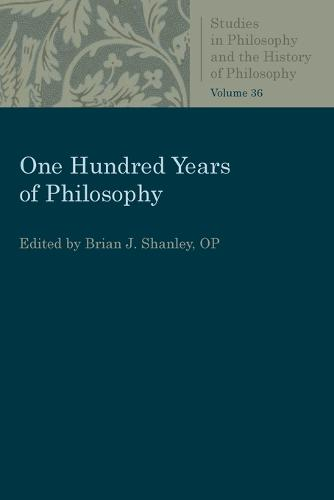 One Hundred Years of Philosophy - Studies in Philosophy and the History of Philosophy (Paperback)