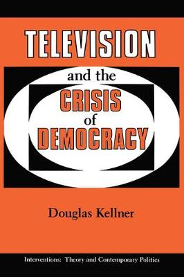 Television And The Crisis Of Democracy (Paperback)