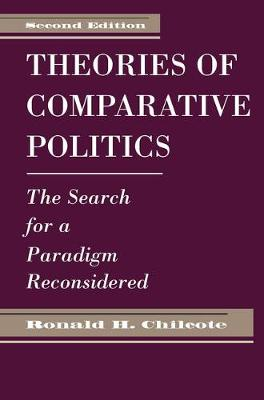 Theories Of Comparative Politics: The Search For A Paradigm Reconsidered, Second Edition (Paperback)