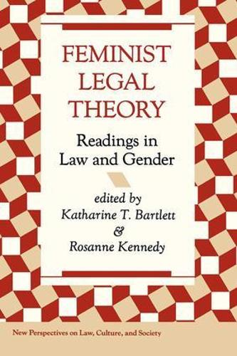 Feminist Legal Theory: Readings In Law And Gender (Paperback)