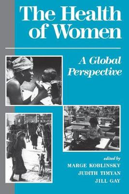 The Health Of Women: A Global Perspective (Paperback)