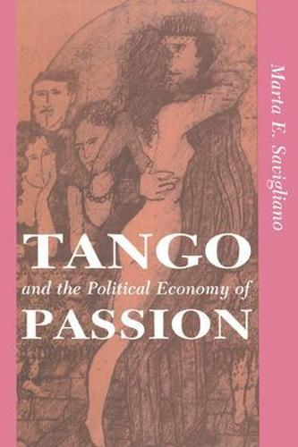 Tango And The Political Economy Of Passion (Paperback)