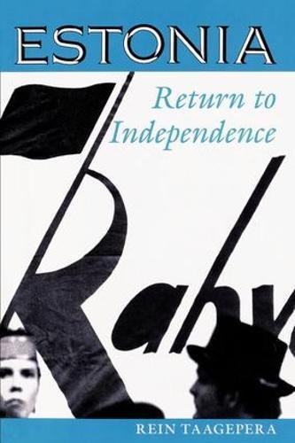 Estonia: Return To Independence (Paperback)