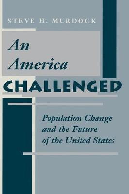 An America Challenged: Population Change And The Future Of The United States (Paperback)