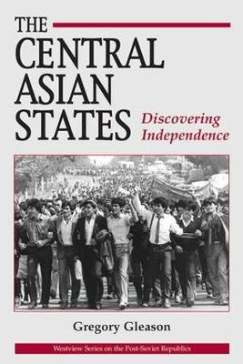 The Central Asian States: Discovering Independence (Paperback)