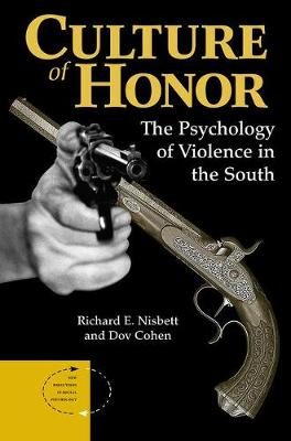 Culture Of Honor: The Psychology Of Violence In The South (Paperback)
