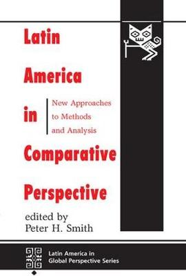 Latin America In Comparative Perspective: New Approaches To Methods And Analysis (Paperback)