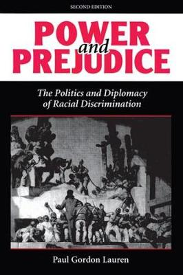 Power And Prejudice: The Politics And Diplomacy Of Racial Discrimination, Second Edition (Paperback)