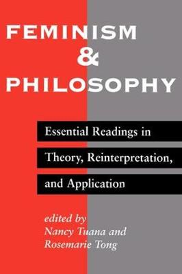 Feminism And Philosophy: Essential Readings In Theory, Reinterpretation, And Application (Paperback)