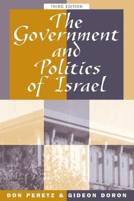 The Government And Politics Of Israel: Third Edition (Paperback)
