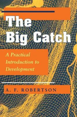 The Big Catch: A Practical Introduction To Development (Paperback)