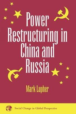Power Restructuring In China And Russia (Paperback)