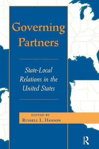 Governing Partners: State-local Relations In The United States (Paperback)