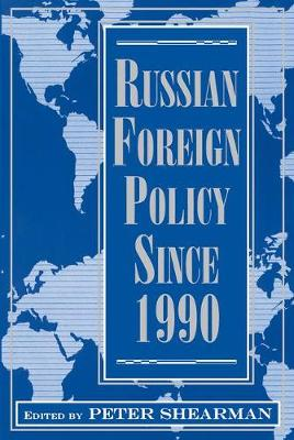 Russian Foreign Policy Since 1990 (Paperback)