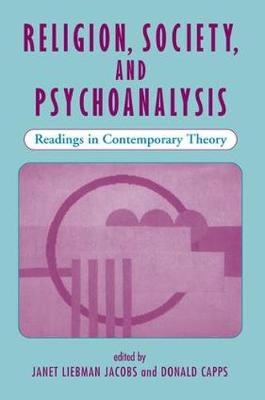 Religion, Society, And Psychoanalysis: Readings In Contemporary Theory (Paperback)