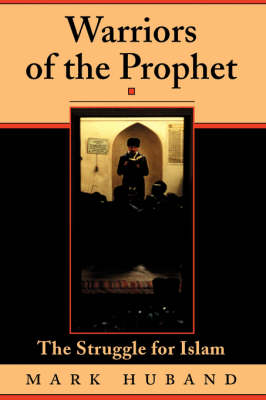 Warriors Of The Prophet: The Struggle For Islam (Paperback)