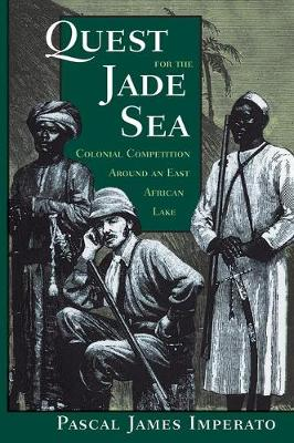Quest For The Jade Sea: Colonial Competition Around An East African Lake (Paperback)