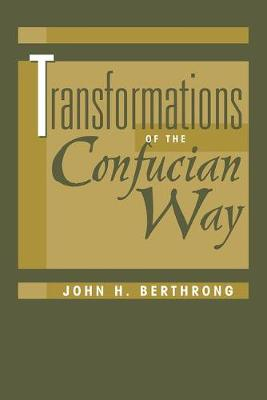 Transformations Of The Confucian Way (Paperback)