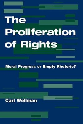 The Proliferation Of Rights: Moral Progress Or Empty Rhetoric? (Paperback)