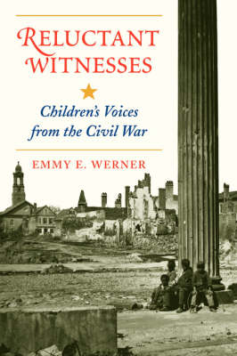 Reluctant Witnesses: Children's Voices From The Civil War (Paperback)