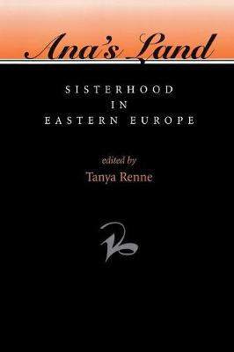 Ana's Land: Sisterhood In Eastern Europe (Paperback)
