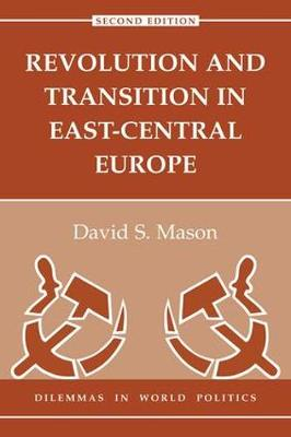 Revolution And Transition In East-central Europe: Second Edition (Paperback)