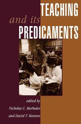 Teaching And Its Predicaments (Paperback)