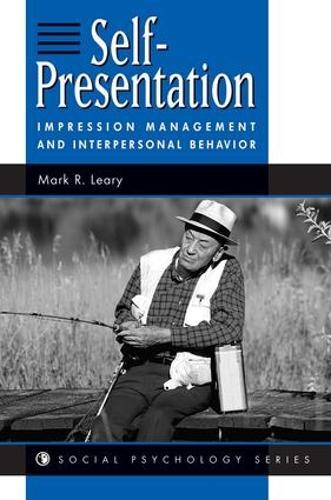 Self-presentation: Impression Management And Interpersonal Behavior (Paperback)