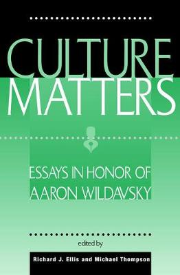 Culture Matters: Essays In Honor Of Aaron Wildavsky (Paperback)